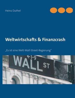 Weltwirtschafts & Finanzcrash by Heinz Duthel