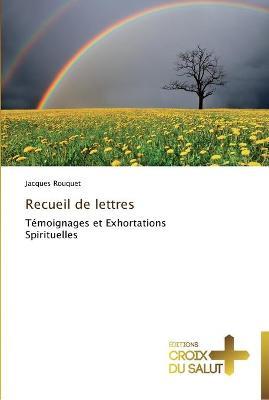 Recueil de Lettres by Rouquet Jacques