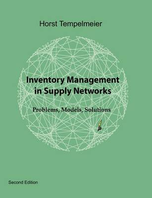 Inventory Management in Supply Networks by Horst Tempelmeier