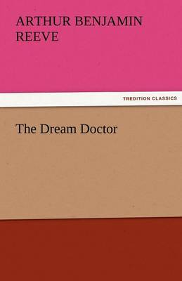 The Dream Doctor by Arthur Benjamin Reeve
