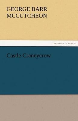 Castle Craneycrow by Deceased George Barr McCutcheon