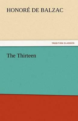 The Thirteen by Honore De Balzac