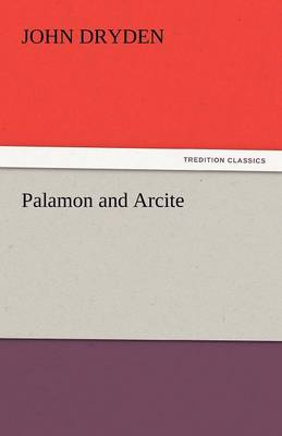 Palamon and Arcite by John Dryden