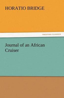 Journal of an African Cruiser by Horatio Bridge