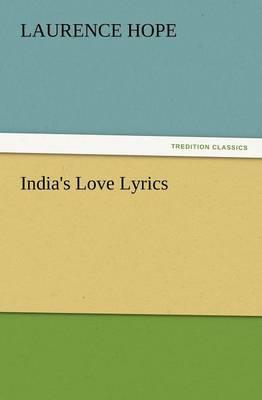 India's Love Lyrics by Laurence Hope