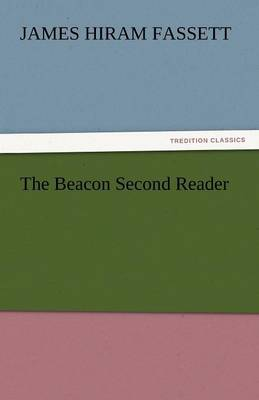 The Beacon Second Reader by James Hiram Fassett