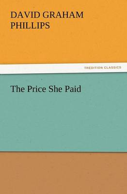 The Price She Paid by David Graham Phillips