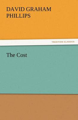 The Cost by David Graham Phillips