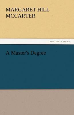 A Master's Degree by Margaret Hill McCarter