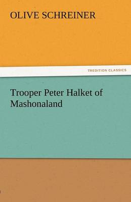 Trooper Peter Halket of Mashonaland by Olive Schreiner
