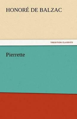 Pierrette by Honore De Balzac