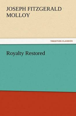 Royalty Restored by Joseph Fitzgerald Molloy