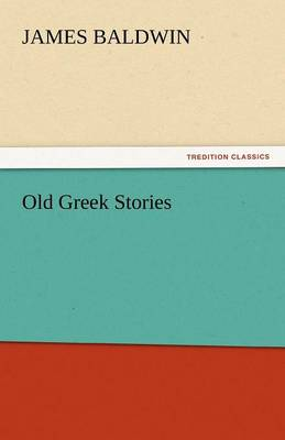 Old Greek Stories by James, PhD Baldwin