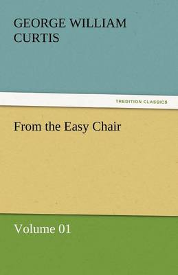 From the Easy Chair by George William Curtis