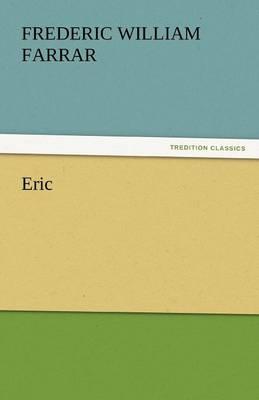 Eric by Frederic William Farrar