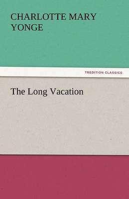 The Long Vacation by Charlotte Mary Yonge