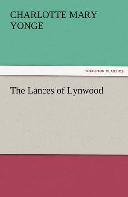 The Lances of Lynwood by Charlotte Mary Yonge