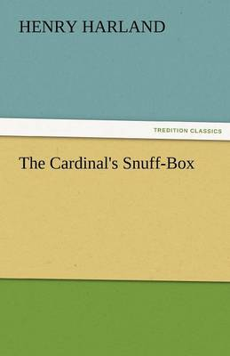 The Cardinal's Snuff-Box by Henry Harland