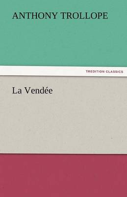 La Vendee by Anthony Trollope