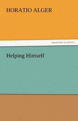 Helping Himself by Horatio, Jr Alger