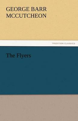 The Flyers by Deceased George Barr McCutcheon