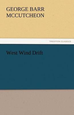 West Wind Drift by Deceased George Barr McCutcheon