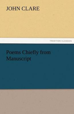 Poems Chiefly from Manuscript by John Clare