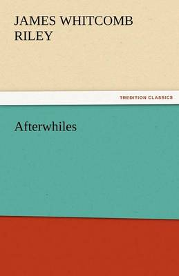 Afterwhiles by Deceased James Whitcomb Riley