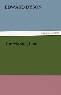 The Missing Link by Edward Dyson