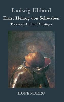 Ernst Herzog Von Schwaben by Ludwig Uhland