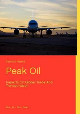 Peak Oil by David M Herold