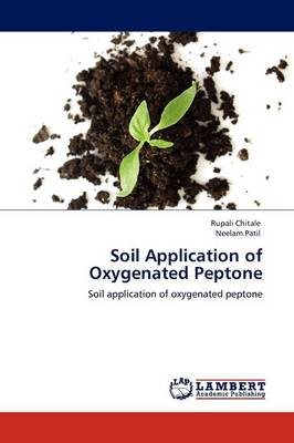 Soil Application of Oxygenated Peptone by Rupali Chitale, Neelam Patil
