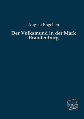 Der Volksmund in Der Mark Brandenburg by August Engelien