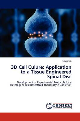 3D Cell Culure Application to a Tissue Engineered Spinal Disc by Shuai Shi