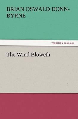 The Wind Bloweth by Brian Oswald Donn-Byrne