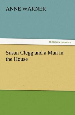 Susan Clegg and a Man in the House by Anne Warner