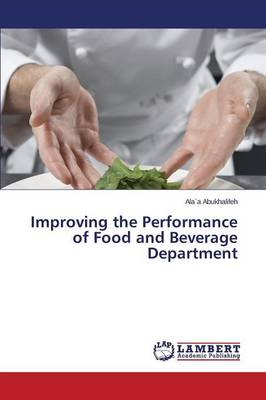Improving the Performance of Food and Beverage Department by Abukhalifeh Alaa