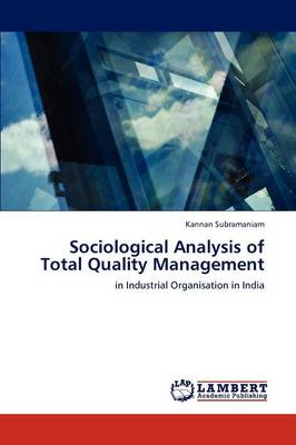 Sociological Analysis of Total Quality Management by Kannan Subramaniam