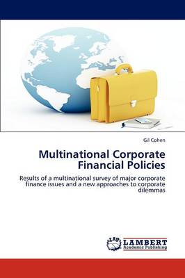 Multinational Corporate Financial Policies by Gil Cohen
