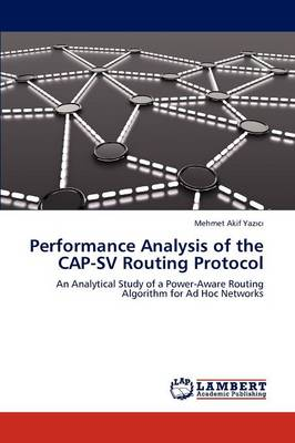 Performance Analysis of the Cap-Sv Routing Protocol by Mehmet Akif Yaz C
