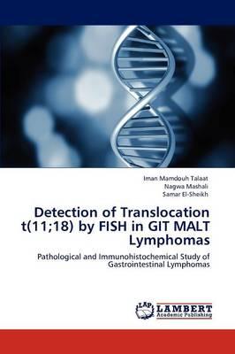 Detection of Translocation T(11;18) by Fish in Git Malt Lymphomas by Iman Mamdouh Talaat, Nagwa Mashali, Samar El-Sheikh