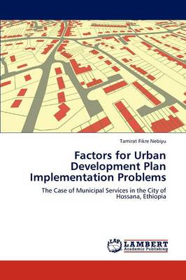Factors for Urban Development Plan Implementation Problems by Tamirat Fikre Nebiyu