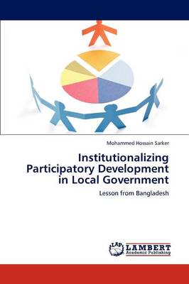 Institutionalizing Participatory Development in Local Government by Mohammed Hossain Sarker