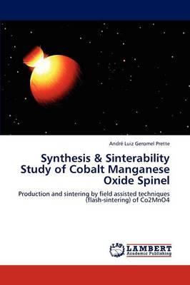 Synthesis & Sinterability Study of Cobalt Manganese Oxide Spinel by Andr Luiz Geromel Prette, Andre Luiz Geromel Prette