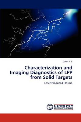 Characterization and Imaging Diagnostics of Lpp from Solid Targets by Dann V J