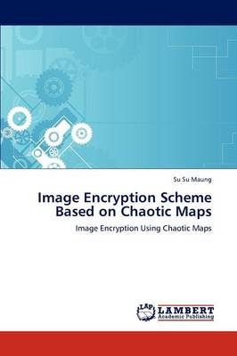 Image Encryption Scheme Based on Chaotic Maps by Su Su Maung
