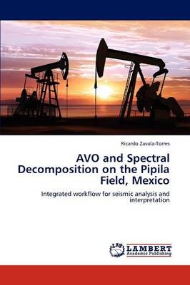 Avo and Spectral Decomposition on the Pipila Field, Mexico by Ricardo Zavala-Torres