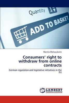 Consumers' Right to Withdraw from Online Contracts by Monika Malisauskaite