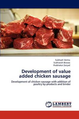 Development of Value Added Chicken Sausage by Subhash Verma, Subhasish Biswas, Prabhakar Zanjad