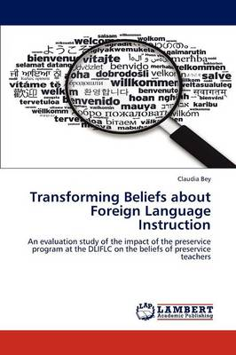 Transforming Beliefs about Foreign Language Instruction by Claudia Bey